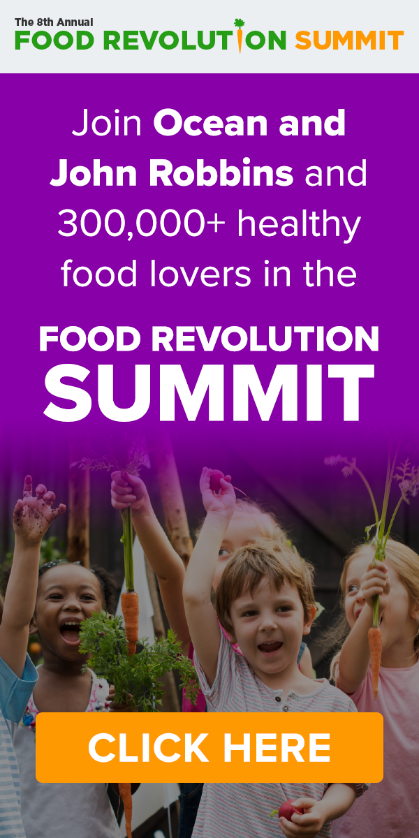 The 8th Annual Food Revolution Summit, April 27 - May 5